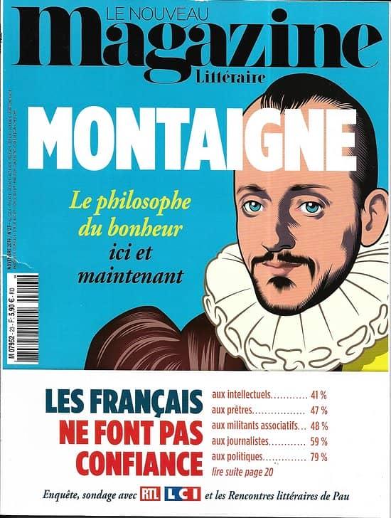 LE NOUVEAU MAGAZINE LITTERAIRE n°23 novembre 2019  Montaigne et la philosophie du bonheur/ La confiance des Français