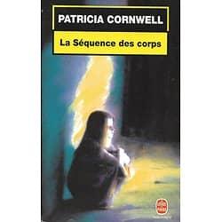 """""""La séquence des corps"""" Patricia Cornwell/ Livre poche"""
