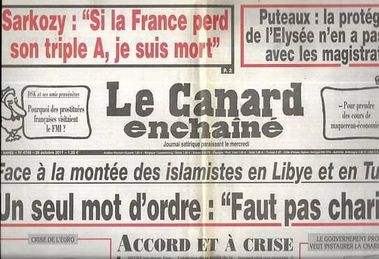 LE CANARD ENCHAINE n°4748 26/10/2011  La montée des islamistes en Libye et en Tunisie/ Sarkozy et le triple A