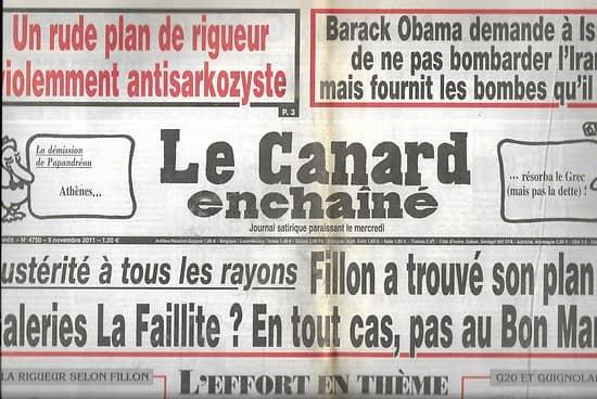 LE CANARD ENCHAINE n°4750 09/11/2011  Austérité à tous les rayons: le plan de Fillon/ Sarkozy dans l'antisarkozysme