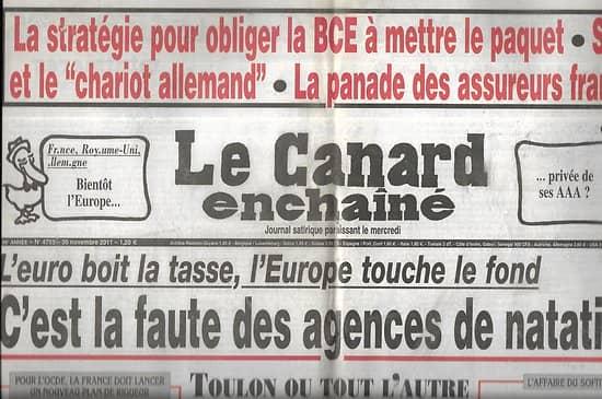 LE CANARD ENCHAINE n°4753 30/11/2011  L'euro boit la tasse, l'Europe touche le fond