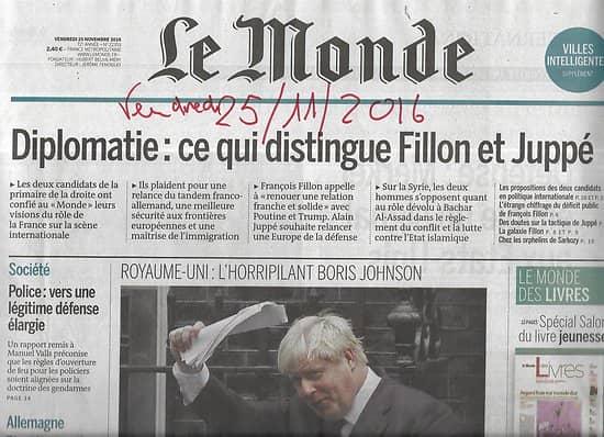 LE MONDE n°22353 25/11/2016  Boris Johnson/ Villes intelligentes/ Primaire de la droite/ Macron auteur/ Budget défense Allemagne