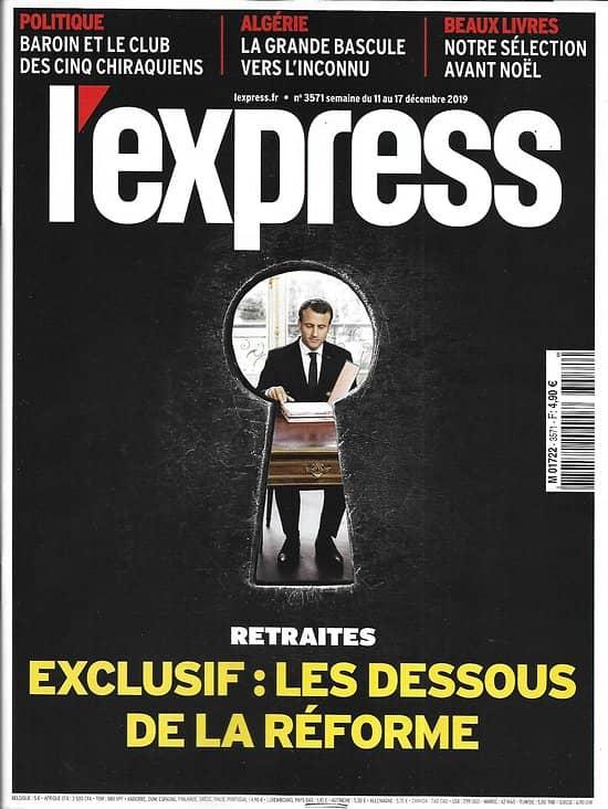L'EXPRESS n°3571 11/12/2019  Retraites: les dessous de la réforme/ Présidentielle en Algérie/ Opération Barkhane/ Beaux livres