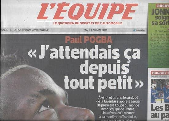 L'EQUIPE n°21856 20/05/2014  Paul Pogba/ Jonny Wilkinson/ Jack Brabham/ Rafael Nadal/ Hockey/ Jaguar