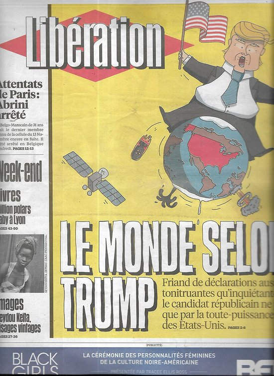 LIBERATION n°10849 09/04/2016  Le monde selon Trump/ Terrorisme/ Panama Papers/ Loi Travail/ Russia Today/ Paris-Roubaix/ Quais du Polar à Lyon
