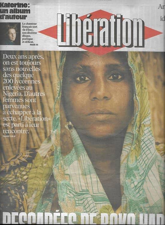 LIBERATION n°10851 12/04/2016  Rescapées de Boko Haram/ Periscope/ Crise des migrants/ PSG/ Printemps de Bourges/ Philippe Katerine
