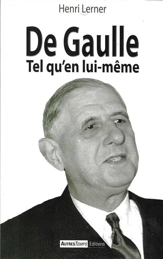 """""""De Gaulle. tel qu'en lui-même"""" Henri Lerner/ Livre broché grand format"""