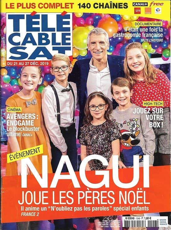 TELECABLE SAT HEBDO n°1546 21/12/2019  Nagui joue les pères Noël/ Avengers: Endgame/ Ramzy Bedia/ Gastronomie française