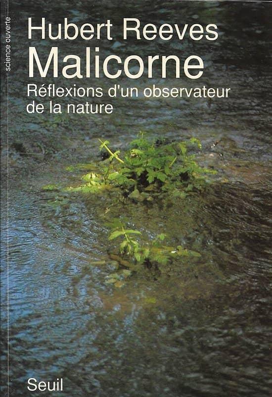 """""""Malicorne: Réflexions d'un observateur de la nature"""" Hubert Reeves/ Excellent état/ Livre broché moyen format"""