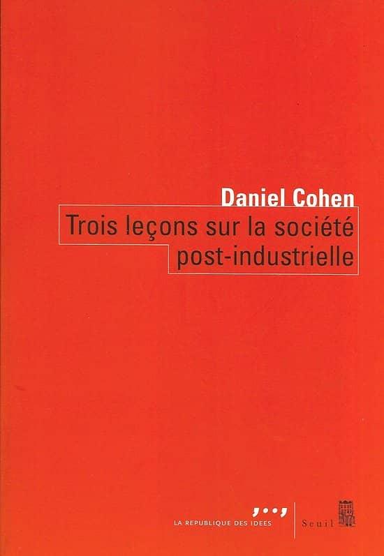 """""""Trois leçons sur la société post-industrielle"""" Daniel Cohen/ Excellent état/ Livre broché moyen format"""