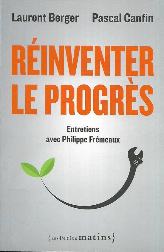 """""""Réinventer le progrès"""" Laurent Berger & Pascal Canfin/ Excellent état/ Livre broché moyen format"""
