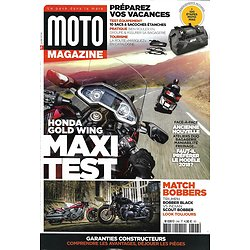 MOTO MAGAZINE n°348  juin 2018 Maxi test: Honda Gold Wing/ Match bobbers/ Préparez vos vacances/ Garanties constructeurs