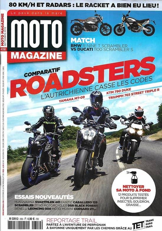 MOTO MAGAZINE n°350 septembre 2018  Comparatif Roadsters/ Reportage trail/ Nettoyer sa moto/ Benelli Leoncino 500