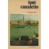 """""""Tout Canaletto: la peinture"""" Flammarion/ Très bon état/ 1981/ Livre broché"""