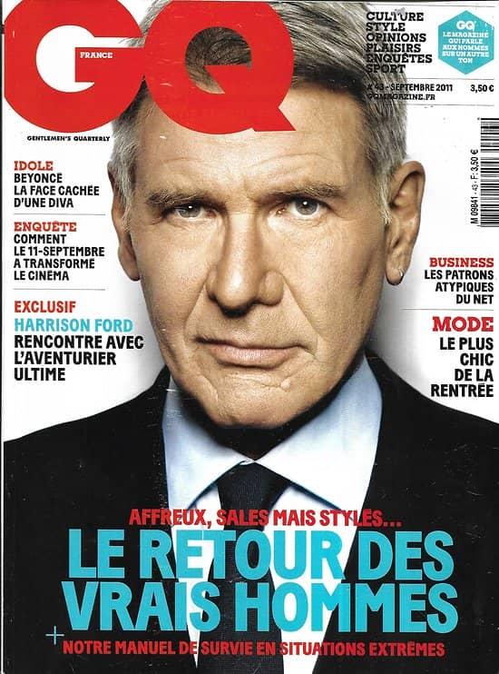GQ n°43 septembre 2011  Harrison Ford/ Bear Grylls/ Retour des vrais hommes/ 11 Septembre/ Beyoncé/ Philippe Labro