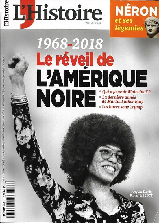 L'HISTOIRE n°445 mars 2018  1968-2018: le réveil de l'Amérique noire/ Néron et ses légendes/ L'épuration dans tous ses états/ L'affaire Jean d'Armagnac