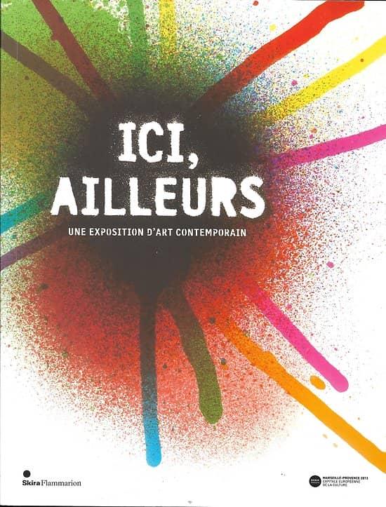 """""""Ici, ailleurs: une exposition d'art contemporain""""/ Comme neuf/ Livre broché grand format"""