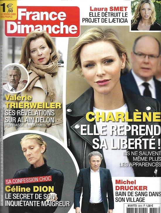 FRANCE DIMANCHE n°3815 11/10/2019  Charlène de Monaco/ Céline Dion/ Valérie Trierweiler & Alain Delon/ Laura Smet