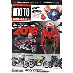 MOTO MAGAZINE n°343 décembre 2017  Salon de Milan: les nouveautés/ Harley-Davidson softail vs Indian Springfield/ Jeans moto/ Kawasaki Z 1000