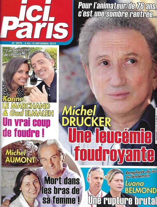 ICI PARIS n°3870 04/09/2019  Michel Drucker/ Michel Aumont/ Luana Belmondo/ Karine Le Marchand & Gad Elmaleh