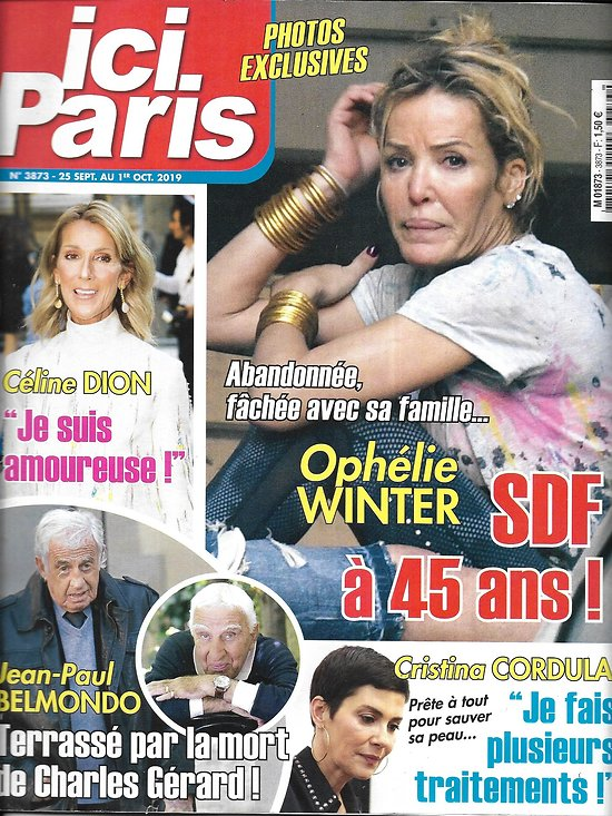 ICI PARIS n°3873 25/09/2019  Ophélie Winter/ Céline Dion/ Jean-Paul Belmondo & Charles Gérard/ Brigitte Bardot/ Cristina Cordula