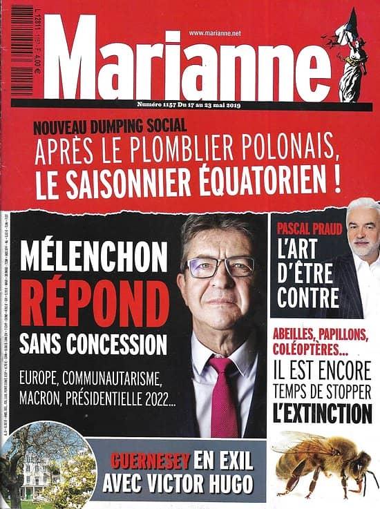 MARIANNE n°1157 17/05/2019  Mélenchon répond/ Nouveau dumping social/ Extinction des insectes/ A Guernesey avec Hugo