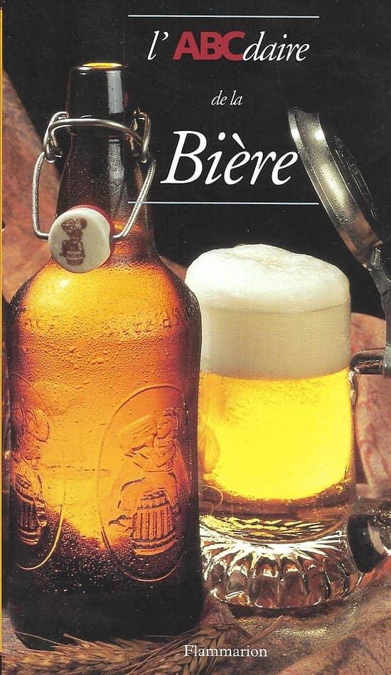 """""""L'ABCdaire de la Bière"""" Colin, Deglas & Sparmont/ Excellent état/ Livre broché"""