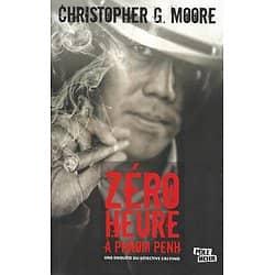 """""""Zéro heure à Phnom Penh"""" Christopher G.Moore/ Excellent état/ Livre grand format"""
