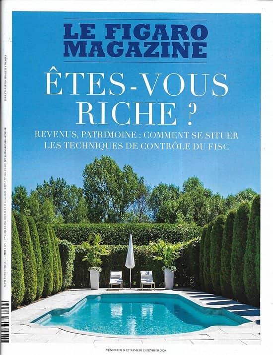 LE FIGARO MAGAZINE n°23482 14/02/2020  Etes-vous riche?/ Sadlmann, Dr détox/ Obus, dangereuse mission/ / Grenoble verte/ Voyage: Laos