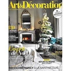 ART&DECORATION n°537 décembre 2018  L'esprit de Noël/ Des combles à vivre/ Chez Jeanne Lanvin/ Béton ou résine?/ Découvrir Nancy