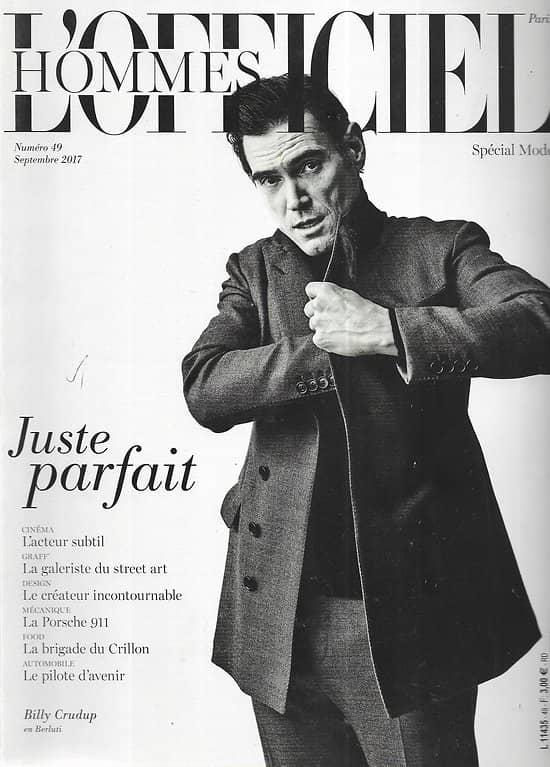 L'OFFICIEL HOMMES n°49 septembre 2017  Billy Crudup/ Stephen King/ Crillon/ Porsche/ Design suédois/ Patrick Jouin/ Patti Astor