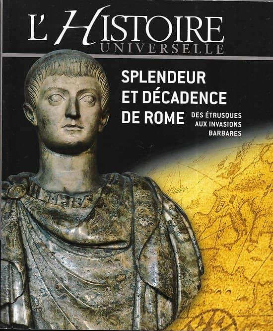 """""""L'Histoire universelle: Splendeur et décadence de Rome, des Etrusques aux invasions barbares"""""""