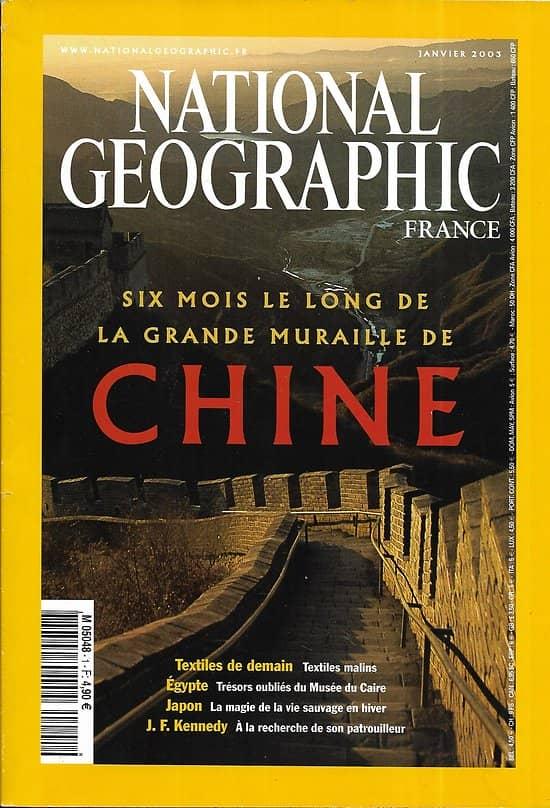 NATIONAL GEOGRAPHIC n°40 Vol.8.1 Janvier 2003  La grande Muraille de Chine/ Textiles malins/ Kennedy & le PT109/ Trésors oubliés d'Egypte/ Volcan de Tanzanie