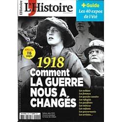 L'HISTOIRE n°449 juillet-août 2018   1918: Comment la Guerre nous a changés