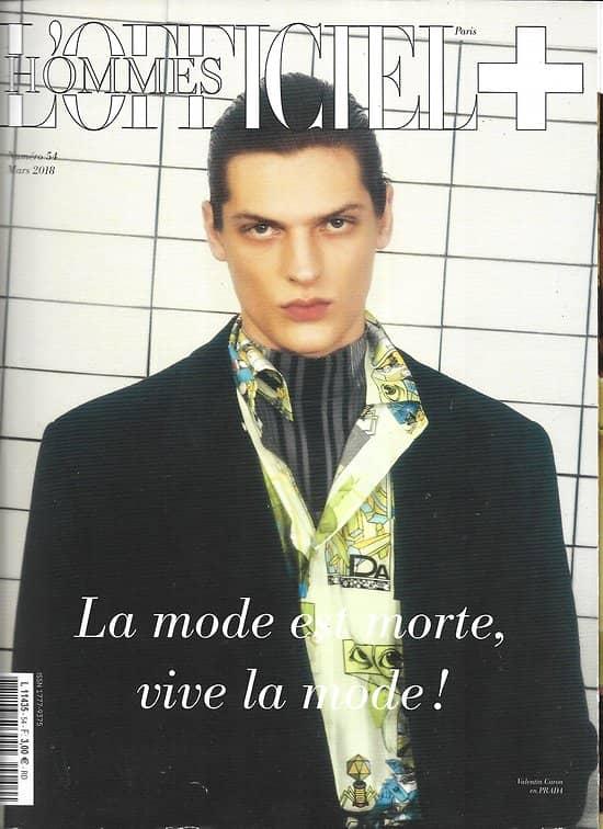 L'OFFICIEL HOMMES n°54 Mars 2018  Spécial Mode/ Dan Carter/ Adrien Dantou/ David Byrne/ Haute couture homme