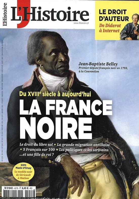 L'HISTOIRE n°457 mars 2019  La France noire/ Le droit d'auteur/ La tolérance andalouse/ Le café viennois