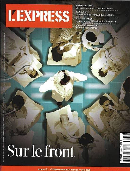 L'EXPRESS n°3586 26/03/2020  Epidémie de Coronavirus: Sur le front/ Ecole à la maison/ Sauver l'économie/ Spécial immobilier