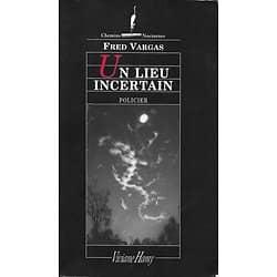 """Un lieu incertain"" Fred Vargas/ Très bon état/ Livre moyen format"