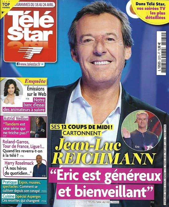 TELE STAR n°2272 18/04/2020  Jean-Luc Reichmann/ Animateurs sur les réseaux/ Confiné mais cultivé/ Astrid Veillon/ Valérie Bonneton