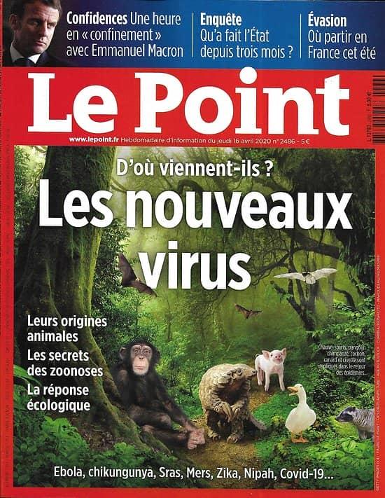 """LE POINT n°2486 16/04/2020  Nouveaux virus: d'où viennent-ils?/ Une heure en """"confinement"""" avec Macron"""