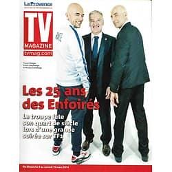 TV MAGAZINE n°21643 09/03/2014  25 ans d'Enfoirés: Pascal Obispo, Didier Deschamps & Nicolas Canteloup
