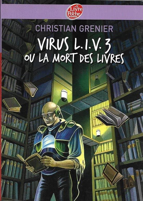 """Virus L.I.V. 3 ou la mort des livres"" Christian Grenier/ Très bon état/ Livre poche"