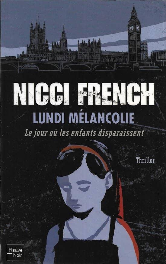 """""""Lundi Mélancolie: Le jour où les enfants disparaissent"""" Nicci French/ Très bon état/ Livre broché grand format"""