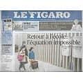 LE FIGARO n°23550 05/05/2020  Retour à l'école: l'équation impossible/ Reprise d'activité/ Cas infecté dès Décembre/ Remdésivir/ Chine sous pression