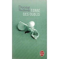 """""""Terre des oublis"""" Duong Thu Huong/ Très bon état/ Livre poche"""