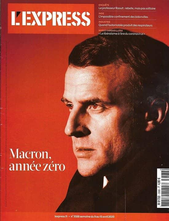 L'EXPRESS n°3588 09/04/2020  Macron, année zéro/ Raoult pas si solitaire/ Leçons d'Ebola/ Déconfinement: les inconnues/ Coe, Cercas & Cognetti confinés