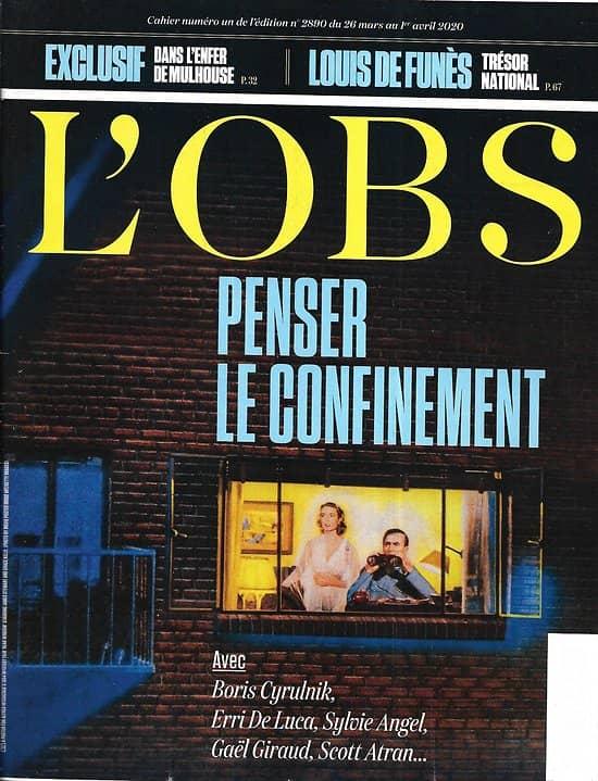 L'OBS n°2890 26/03/2020  Penser le confinement/ Conseil scientifique/ Pénurie de masques/ L'enfer de Mulhouse/ Louis de Funès