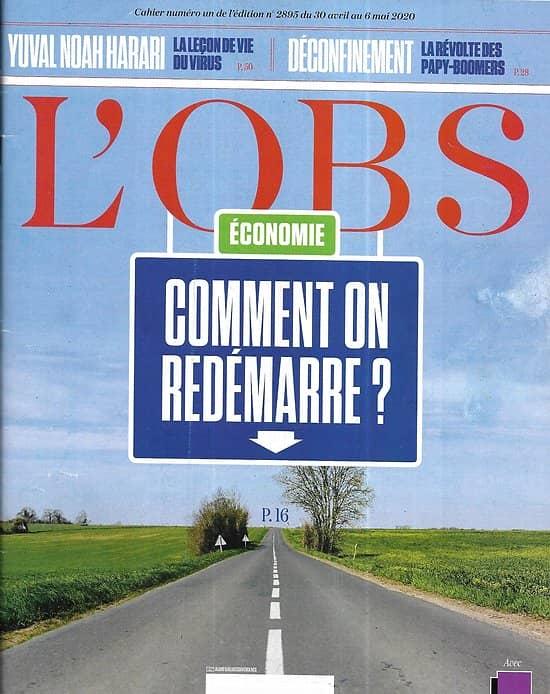 L'OBS n°2895 30/04/2020  Economie: Comment on redémarre?/ Révolte des papy-boomers/ Fièvre sociale à Saint-Denis/ Classiques revisités par les écrivains confinés