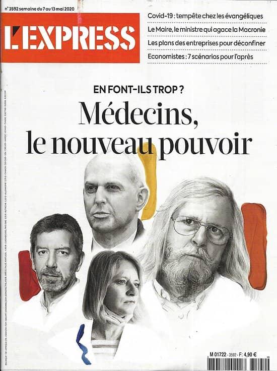 L'EXPRESS n°3592 07/05/2020  Médecins, le nouveau pouvoir/ Quelle relance?/ Trump, la surenchère/ Déconfinement des entreprises