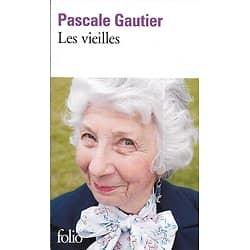 """""""Les vieilles"""" Pascale Gautier/ Très bon état/ Livre poche"""